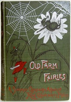 Old Farm Fairies, A Summer Campaign in Brownieland against King Cobweaver's Pixies, A Story for Young People by Henry Christopher McCook, Philadelphia: George W. Jacobs & Co., 1895 1st edition - Beautiful Antique Books