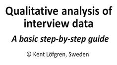 Qualitative analysis step by step guide to evaluation and exploration (of course analysis) of interview data.