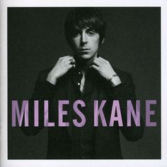 Personnel: Miles Kane (vocals, guitar); Dan Carey (keyboards); Leo Taylor (drums). Recording information: Konk Studios, London; Metropolis Studios, London; Miloco Garden, London; Mr Dan's Studio, Lond