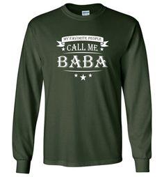 My Favorite People Call Me Baba Grandpa Papa Grandfather Gift - Long Sleeve T-Shirt