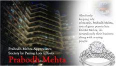 Prabodh Mehta Appreciates Society by Paying Lots Efforts