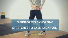 3 Piriformis Syndrome Stretches to Ease Back Pain and Sciatica