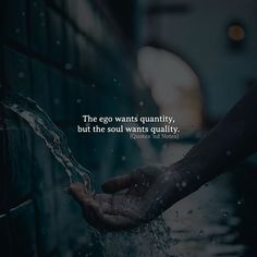 The ego wants quantity but the soul wants quality. via (http://ift.tt/2sFUbtP)