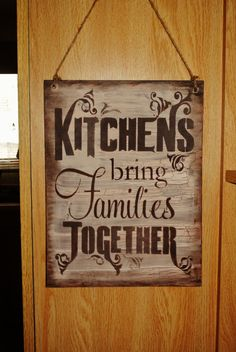 Kitchen Wood Sign, kitchen decor, kitchens bring families together, grandma, mom, kitchen sign, gift, house warming gift, brown rustic