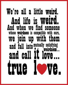 We're All a Little Weird- 8x10 Typographical Print