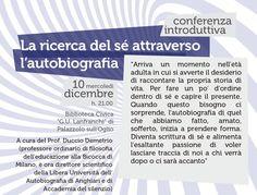 La ricerca di sé attraverso l'autobiografia : conferenza introduttiva A cura del Prof. Duccio Demetrio