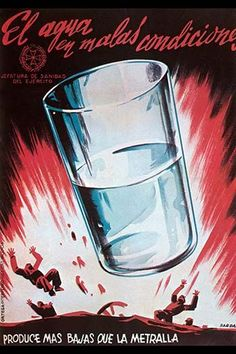 Impure Water causes more Casualties than shrapnel by Bardasano - Art Print - Postercrazed Spanish War, Spanish Culture, Canvas Prints, Art Prints, Vintage Images, Giclee Print, Glass, Water, Painting