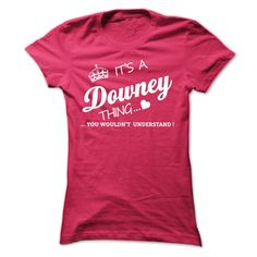 [Popular tshirt name ideas] Its A Downey Thing  Coupon Today  If youre A Downey then this shirt is for you!If Youre A Downey You Understand  Everyone else has no idea  These make great gifts for other family members  Tshirt Guys Lady Hodie  SHARE and Get Discount Today Order now before we SELL OUT  Camping a breit thing you wouldnt understand tshirt hoodie hoodies year name birthday a downey thing
