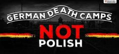 GERMAN DEATH CAMPS, NEVER POLISH!!!
