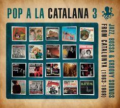 Pop a la catalana 3 : jazz, bossa & groovy sounds from Catalunya (1963-1969). Juliol 2015