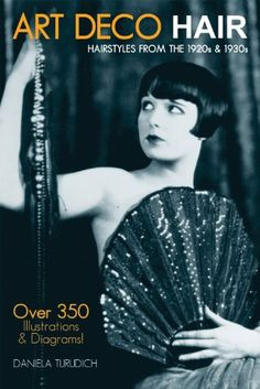Art Deco Hair: Hairstyles from the 1920s & 1930s (Vintage Living) by Daniela Turudich