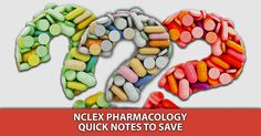 NCLEX Pharmacology Quick Notes to Save