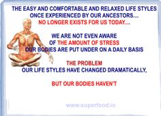 We are not even aware of the amount of stress our bodies are put under daily