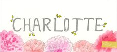 Nomadic Poetry Studio: Charlotte dahlias name paintling