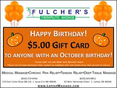 Do you have a birthday in October? If so, HAPPY BIRTHDAY!!! Here's a special gift for you from the Fulcher's Therapeutic Massage team!  Come to Fulcher's Therapeutic Massage in Imlay City, MI and Lapeer, MI for all of your massage needs!  Call (810) 724-0996 or (810) 664-8852 respectively for more information or visit our website lapeermassage.com!
