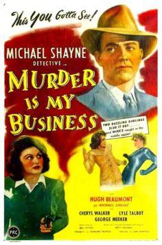 Hugh beaumont played michael shayne in murder is my business 1946 murder is my business 1946 movie poster hugh beaumont as detective michael shayne fandeluxe Document