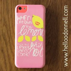 "Illustrated iPhone case featuring the phrase ""when life gives you lemons, put on your lipstick and look shit hot"" by hello odonnell"