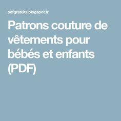 Patrons couture de vêtements pour bébés et enfants (PDF)