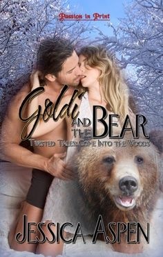 Goldi and the Bear Twisted Tales: Come Into the Woods Series By: Jessica Aspen