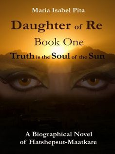 Daughter of Re - Book One (Truth is the Soul of the Sun), http://www.amazon.com/dp/B003ZK53YU/ref=cm_sw_r_pi_awdm_bHA1vbPE412DP