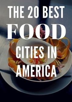 America's Best Food Cities: add these USA destinations to your food travels. Yum!: