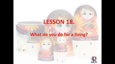 """Lesson 18 How to ask in Russian """"What do you do for a living?"""""""