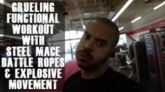 Grueling Functional Workout With Steel Mace, Battle Ropes & Explosive Mo...