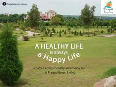A Healthy Life is always a Happy Life. Enjoy a Lovely healthy and happy life at #PragatiGreen with your loved ones in the presence of #Nature. Contact us for #plots, #villas, and nature weekend #homes.