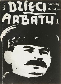 """""""Dzieci Arbatu"""" (Дети Арбата) Anatolij Rybakow vol. 1 Translated by Michał B. Jagiełło Published by Wydawnictwo Iskry 1988"""