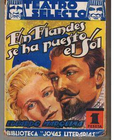 TEATRO SELECTO. Nº 28. EN FLANDES SE HA PUESTO EL SOL. EDUARDO MARQUINA. EDT.CISNE 1948 (TTRO5) - Foto 1