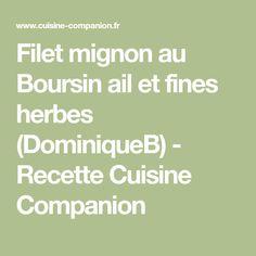 Filet mignon au Boursin ail et fines herbes (DominiqueB) - Recette Cuisine Companion