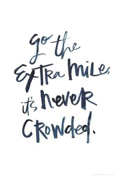 how do start a business, which small business can i start, how to start a com business - Go the extra mile, it's never crowded. #business #entrepreneur
