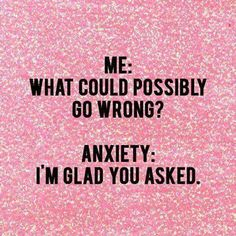 Funny, but not funny. Sad but true.This is the best, most brief, most accurate way I have ever seen anxiety summed up. Me Quotes, Funny Quotes, Funny Memes, Hilarious, Exam Quotes, It's Funny, Funny Stuff, Image Citation, Just For Laughs