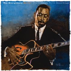 """wes montgomery   Wes Montgomery """"Movin': The Complete Verve Recordings"""" On Hip-O Select ..."""