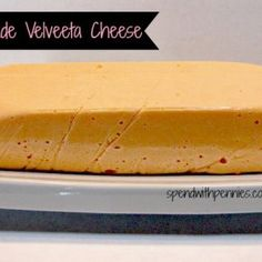 CopyCat recipe: Homemade Velveeta Cheese