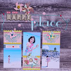 In Her Happy Place | Scrapbook Layout by Tona Dirk for MME