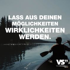 """Visual Statements®️️️️️️ Sprüche/ Zitate/ Quotes/ Leben/ """"LASS AUS DEINEN MÖGLICHKEITEN WIRKLICHKEITEN WERDEN."""""""