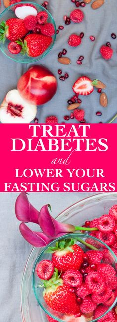Treat diabetes and naturally lower your fasting sugars!
