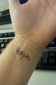 """36 Tattoos That Give Us Hope For Mental Health Recovery - """"Twenty years ago I was diagnosed with major depression. In honor of that anniversary, I got my first tattoo. H.O.P.E. stands for: Hold On Pain Ends. The semicolon means my story is not over."""""""