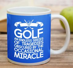 """""""Golf An Endless Series Of Tragedies Obscured By The Occasional Miracle""""    High quality 11 oz ceramic mugs, microwave and dishwasher safe.   Delivery.  All mugs are custom printed within 2-3 working days and delivered within 3-5 working days.  Express delivery costs $4.95 for the first item or if buying 2 or more items delivery is FREE!"""