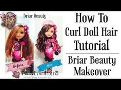 How to Curl Doll Hair Tutorial & Briar Beauty Makeover (Ever After High) - YouTube