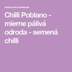 Chilli Poblano - mierne pálivá odroda - semená chilli