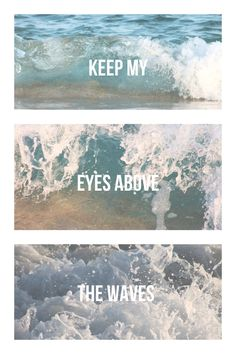 When oceans rise, my soul will rest in Your embrace, for I am Your's, and You are mine <3