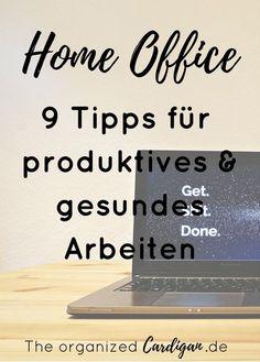 Wie du produktiv & gesund im Home Office arbeitest: 9 Tipps
