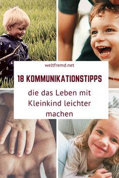 18 ultimative Tipps für eine bessere Kommunikation mit Kleinkindern - weltfremd.net K Om, First Trimester, Happy Mom, Parenting Teens, Baby Hacks, Family Life, Kindergarten, Kids Fashion, Pregnancy