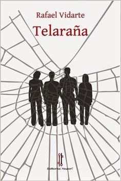 Mi soledad y yo: TELARAÑA  ( RAFAEL VIDARTE)