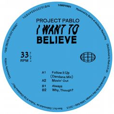 """""""I Want To Believe"""" by Project Pablo Cd Cover, Music Covers, Album Covers, Cover Art, Minimalist Graphic Design, Graphic Design Posters, Center Labels, Poster Boys, Gig Poster"""