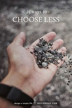 If you're wondering how to choose less in small, everyday ways, here is a list of ideas.
