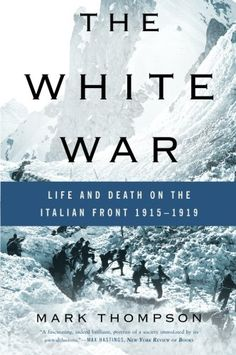 The White War: Life and Death on the Italian Front 1915-1919 by Mark Thompson http://www.amazon.com/dp/0465020372/ref=cm_sw_r_pi_dp_yT2cxb17Z6FF6