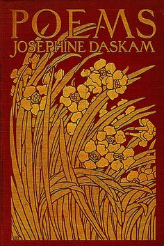 Josephine Daskam, Poems, New York: Scribner, 1903. Cover by the Decorative Designers.